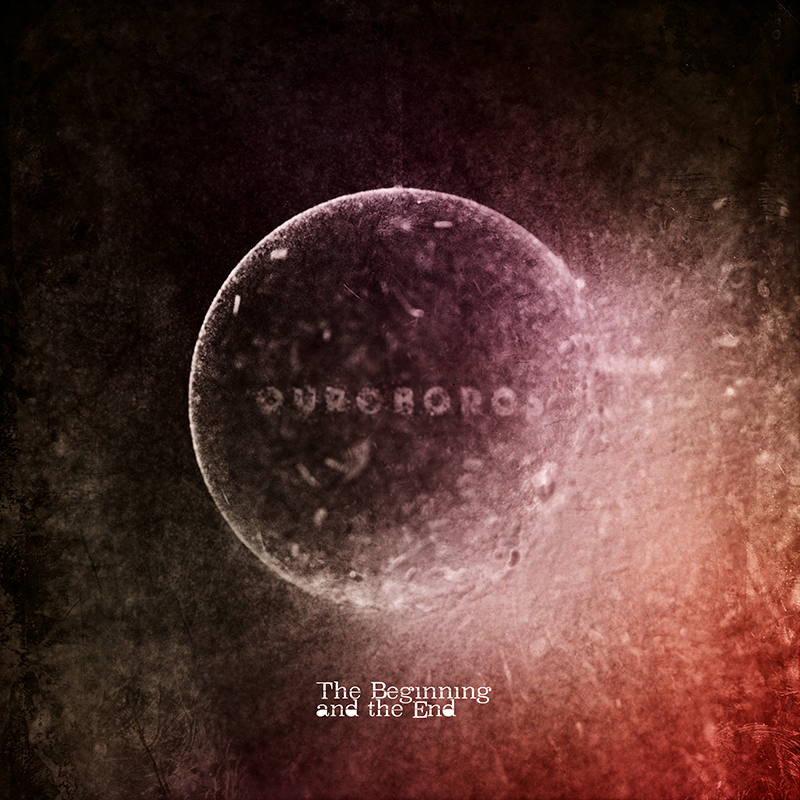 The Beginning and the End - OUROBOROS - Artwork